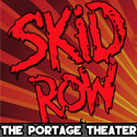 Portage Theater-Skid Row